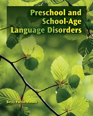 Preschool and School-age Language Disorders By Vinson, Betsy P.