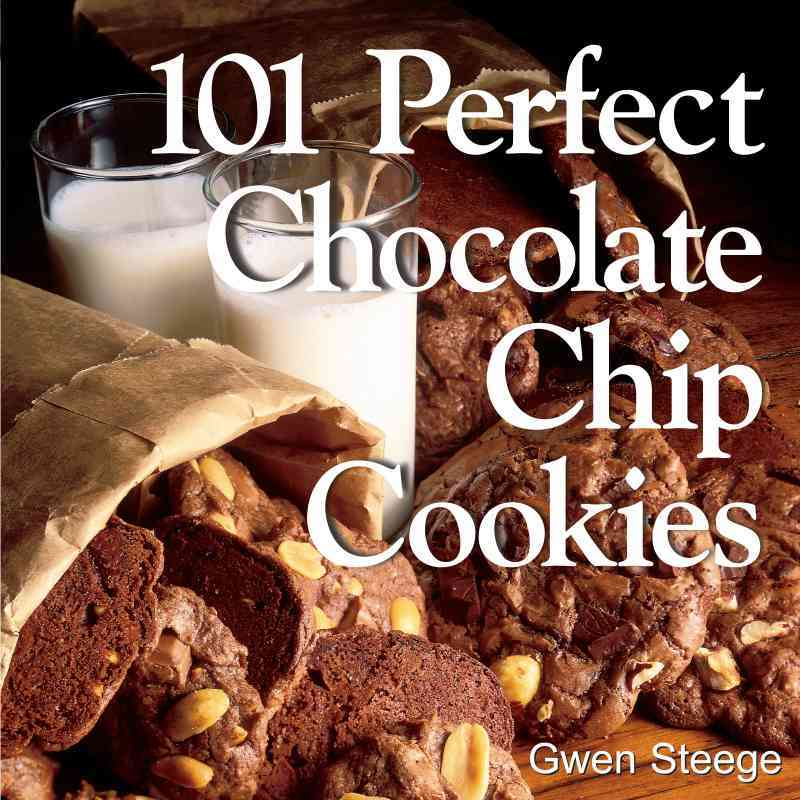 101 Perfect Chocolate Chip Cookies By Steege, Gwen