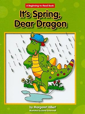 It's Spring, Dear Dragon By Hillert, Margaret/ Schimmell, David (ILT)